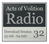 Acts of Volition Radio: Session 32