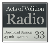Acts of Volition Radio: Session 33