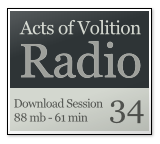 Acts of Volition Radio: Session 34