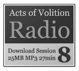 Acts of Volition Radio: Session Eight