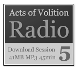 Acts of Volition Radio: Session Five
