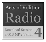 Acts of Volition Radion: Session Four