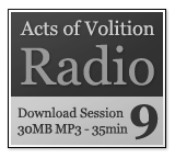 Acts of Volition Radio: Session Nine