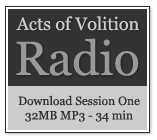 Acts of Volition Radion: Session One