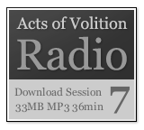 Acts of Volition Radio: Session Seven
