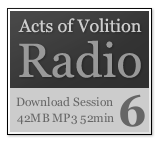 Acts of Volition Radio: Session Six