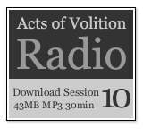 Acts of Volition Radio: Session Ten