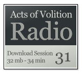 Acts of Volition Radio: Session Thirty One