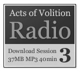 Acts of Volition Radion: Session Three