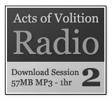 Acts of Volition Radion: Session Two