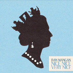 Nice, Nice, Very Nice by Dan Mangan
